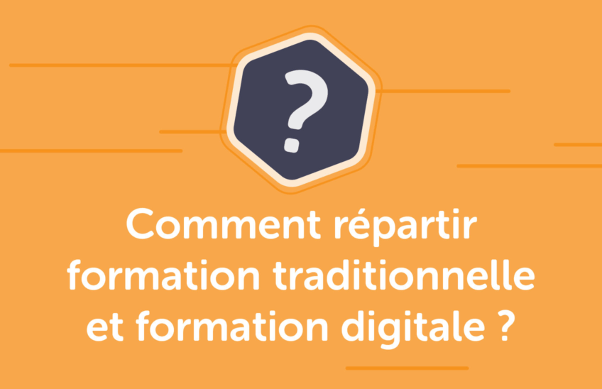 Répartir formation traditionnelle et digitale