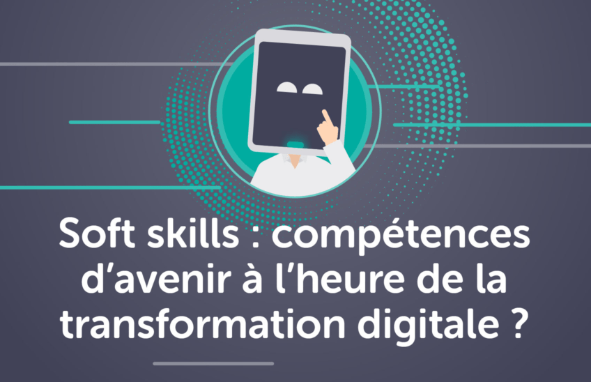 Soft skills compétences d'avenir transformation digitale